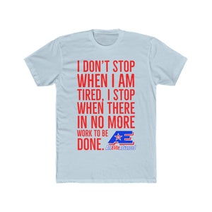 AthElite Advanced Men's DON'T STOP UNTIL THE WORK IS DONE T-SHIRT