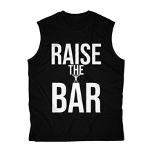 "Load image into Gallery viewer, ""RAISE THE BAR"" Men's Sleeveless Performance Tee"