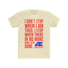 Load image into Gallery viewer, AthElite Advanced Men's DON'T STOP UNTIL THE WORK IS DONE T-SHIRT
