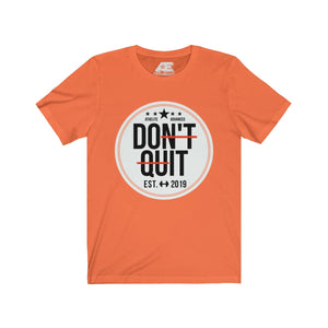 """DON'T QUIT"" Unisex Jersey Short Sleeve Tee"