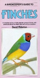 A Birdkeeper's Guide to Finches (Birdkeeper's Guides) by David Alderton