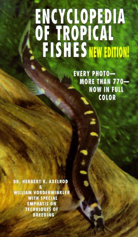Encyclopedia of Tropical Fishes by Herbert R. Axelrod New Edition