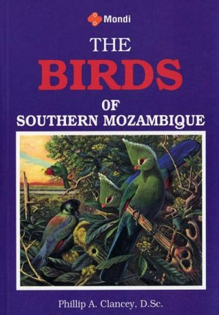 The Birds of Southern Mozambique by Phillip A. Clancey