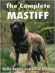 The Complete Mastiff  by Betty Baxter, David Baxter
