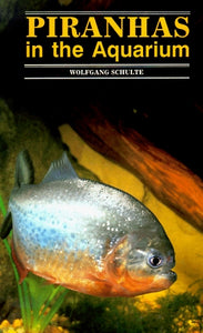 Piranhas in the Aquarium by Wolfgang Shulte, Wolfgang Shulte