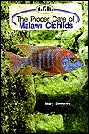 Proper Care Malawi Cichlids by Mary E. Sweeney