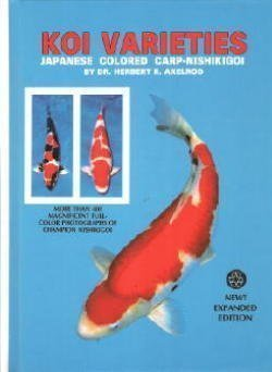 Koi Varieties Japanese Coloured Carp-Nishikigoi by Dr. Herbert R. Axelrod New Expanded Edition 1992