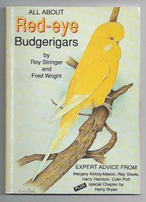 All About Red-eye Budgerigars by Fred Wright and Roy Stringer (New)