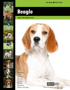 Beagle (Dog Breed Expert Series) by About Pets Manual And Reference Guide