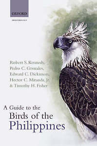 A Guide to the Birds of the Philippines by Robert S. Kennedy, Pedro C. Gonzales , Edward Dickinson , Hector C. Miranda Jr. , Timothy H. Fisher