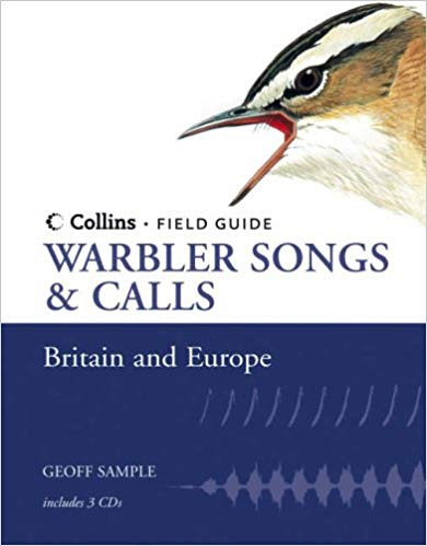 Warbler Songs & Calls: Collins Field Guide, Britain and Europe by Geoff Sample