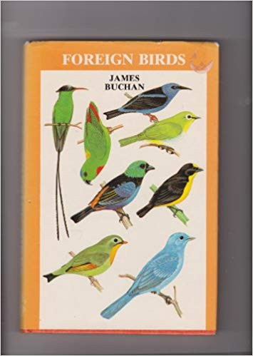 Foreign Birds: Exhibition and Management by J. Buchan