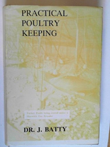 Practical Poultry Keeping by Joseph Batty Revised and Edited Hardback 1992