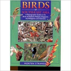 Birds of South-East Asia: A Photographic Guide by Morten Strange