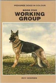 Pedigree Dogs In Colour Working Group By Roy Hodrein Book 5