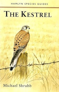 The Kestrel Hamlyn Species Guides by Michael Shrubb