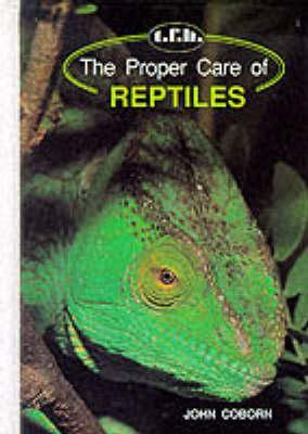 Proper Care Reptiles by John Coborn