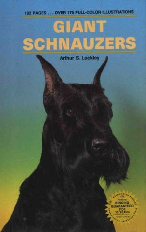 Giant Schnauzers (Kw Dog Breed Series) by Arthur S. Lockley