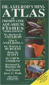 Dr. Axelrod's Mini-Atlas of Freshwater Aquarium Fishes by Herbert R. Axelrod, Warren E. Burgess , C.W. Emmens