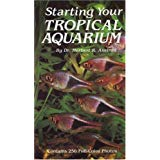 Starting Your Tropical Aquarium by Herbert R. Axelrod