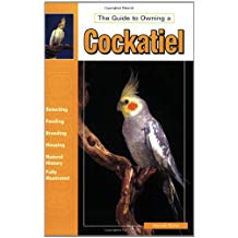 Guide to Owning a Cockatiel by Anmarie Barrie