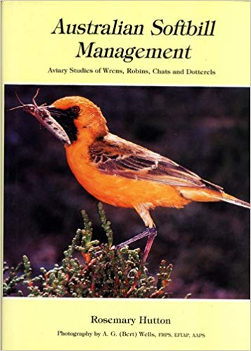 Australian Softbill Management by Rosemary Hutton
