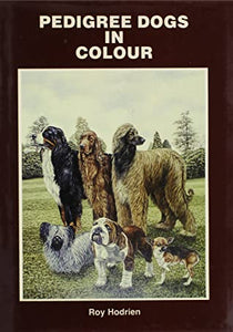 Pedigree Dogs in Color (Bks. 1-6) by Roy Hodrien