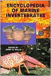 Encyclopedia of Marine Inverte by Jerry G. Walls