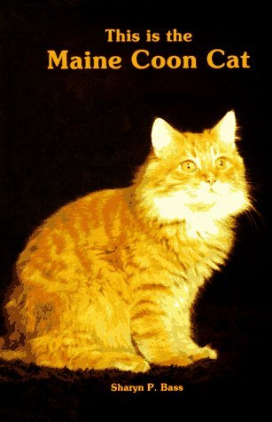 This Is the Maine Coon Cat by Sharon P. Bass