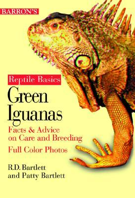 Barron's Reptile Keepers Guides Green Iguanas by Richard Bartlett, Patricia P. Bartlett