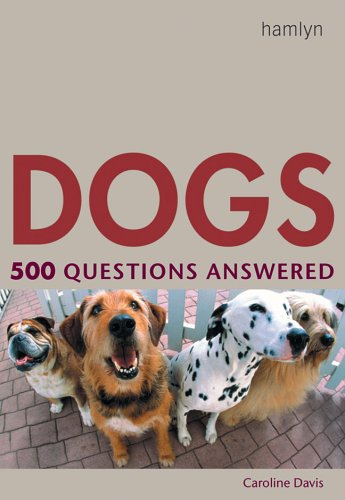 Dogs: 500 Questions Answered by Caroline Davis