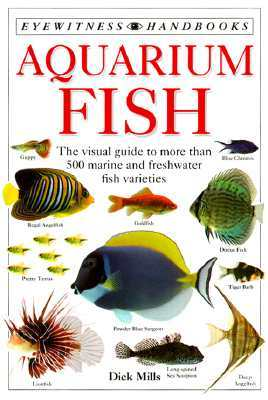 Aquarium Fish by Dick Mills Eyewitness Handbooks