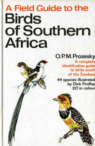 A Field Guide to the Birds of Southern Africa by O P M Prozesky
