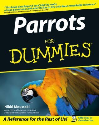 Parrots For Dummies by Nikki Moustaki