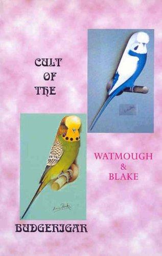 The Cult of the Budgerigar by W. Watmough & Blake (New)