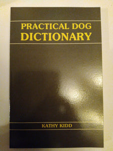 Practical Dog Dictionary by Kathy Kidd