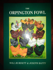 The Orpington Fowl International Poultry Library by Will Burdett, Joseph Batty