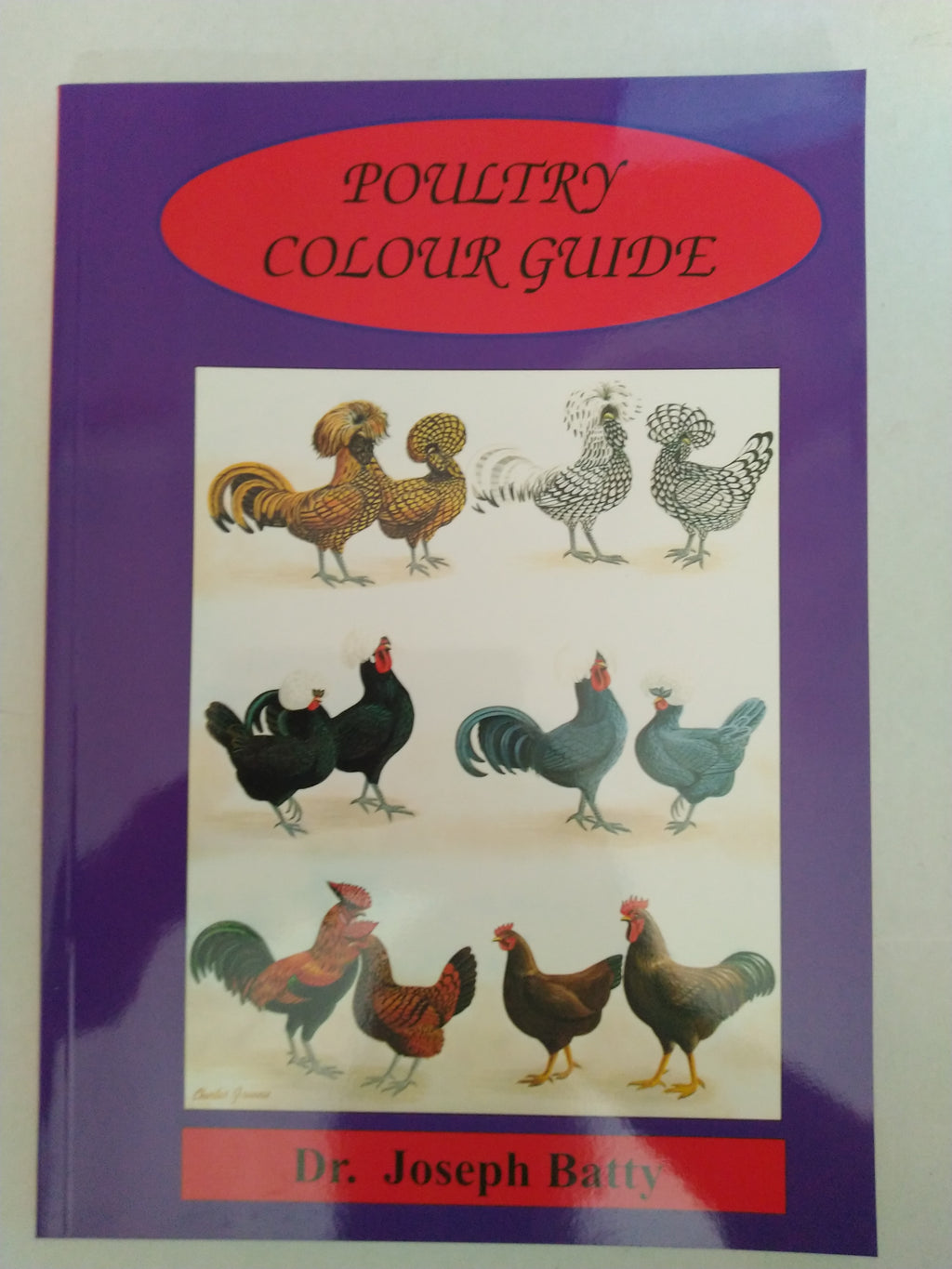 The Poultry Colour Guide by Dr. Joseph Batty New Edition 2001