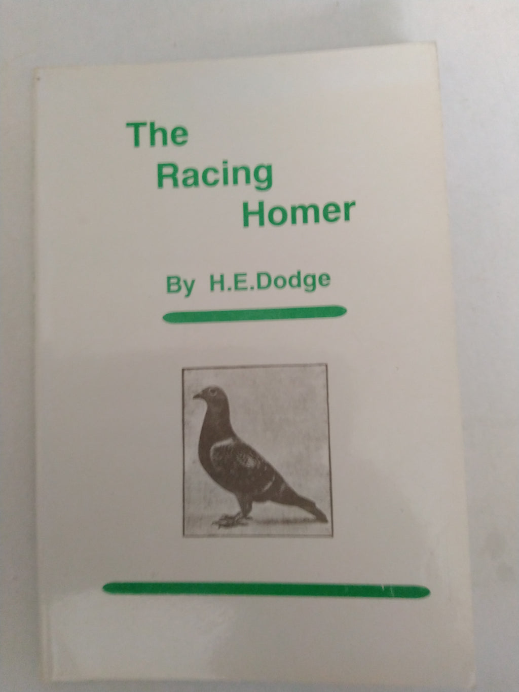 The Racing Homer By H.E.Dodge Revised Edition by J. Barnes