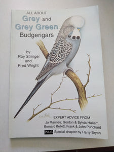 All About Grey & Grey Green Budgerigars by Fred Wright and Roy Stringer (New)