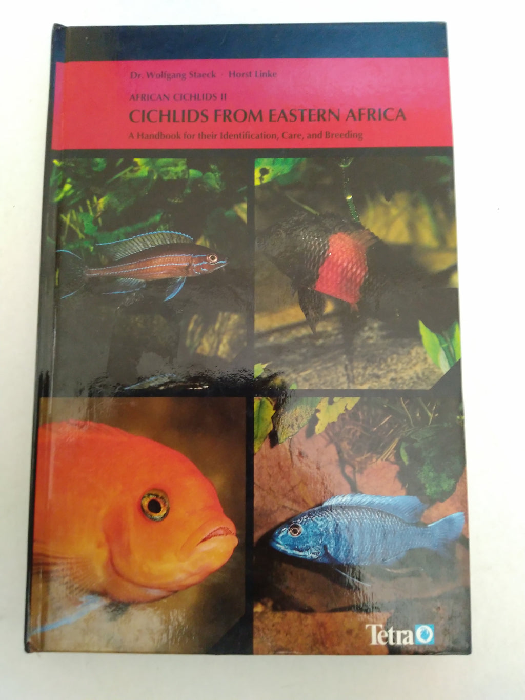 African Cichlids II: Cichlids from Eastern Africa : A Handbook for Their Identification, Care and Breeding by Wolfgang Staeck & Horst Linke