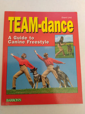 Team-Dance A Guide To Canine Freestyle by Ekard Lind