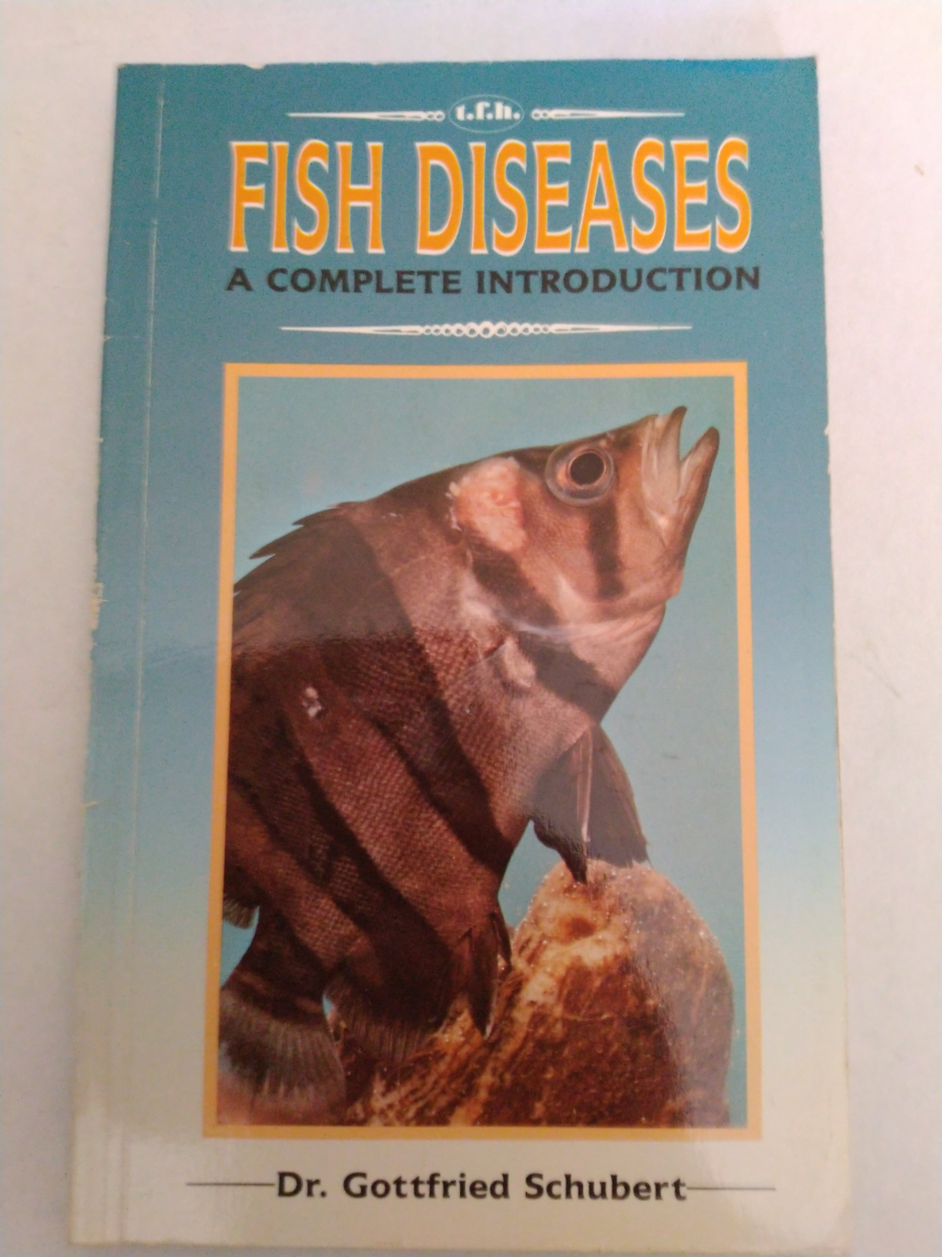 Fish Diseases A Complete Introduction by Gottfried Schubert