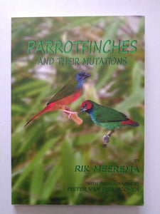 PARROTFINCHES AND THEIR MUTATIONS by Rik Meerema
