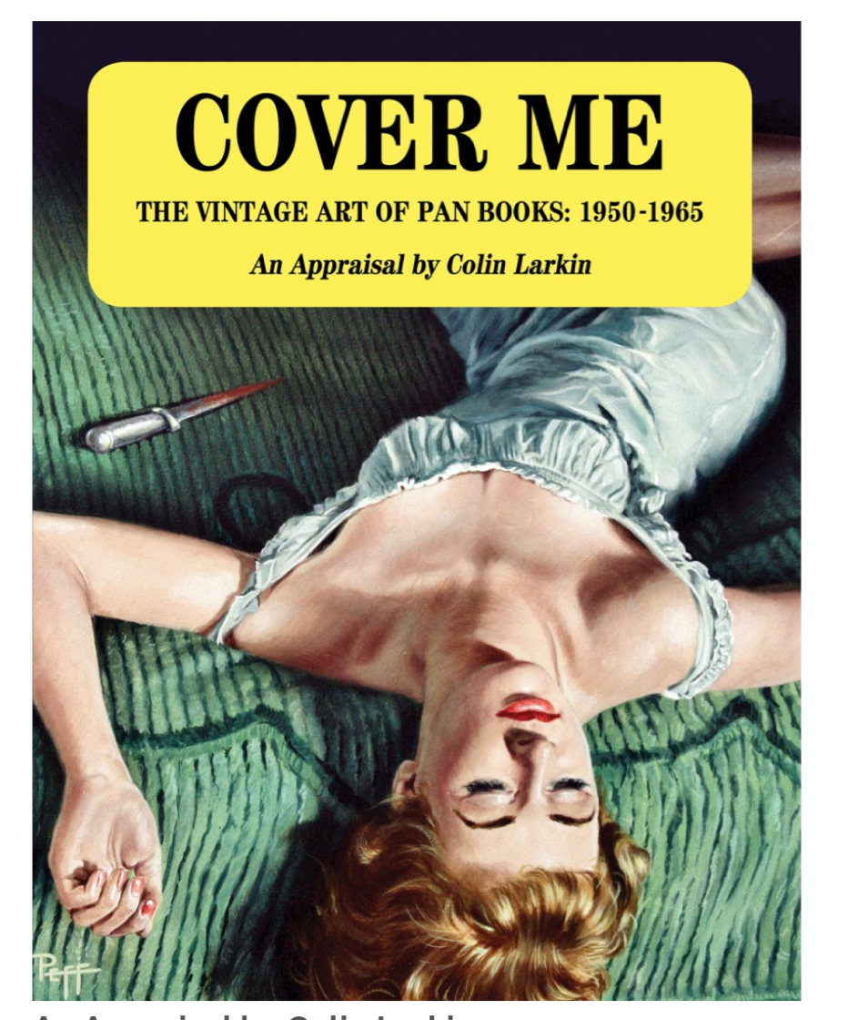 Cover Me: The Vintage Art of Pan Books 1950 to 1965 by Colin Larkin
