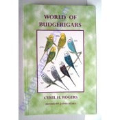 World of Budgerigars by Cyril H. Rogers & James Blake