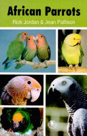 African Parrots vol 1 by Rick Jordan & Jean Pattinson