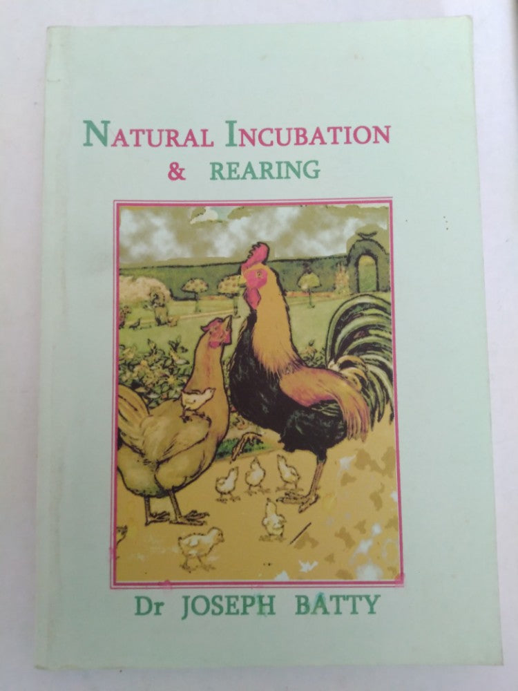Natural Incubation and Rearing Dr Joseph Batty 2006 Edition