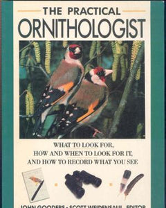 The Practical Ornithologist by John Gooders, Scott Weidensaul