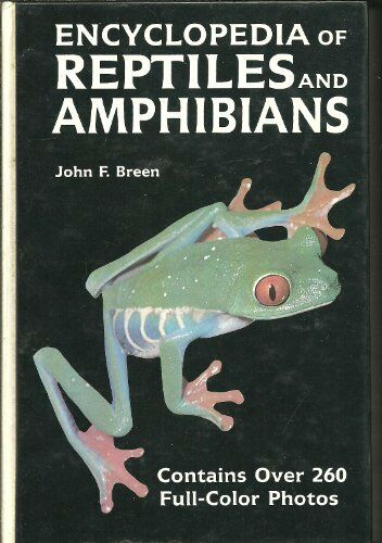 Encyclopedia of Reptiles and Amphibians by John Breen